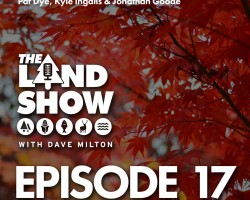 The Land Show Episode 17