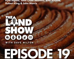 The Land Show Episode 19
