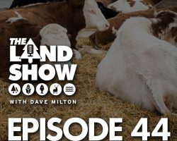 The Land Show Episode 44
