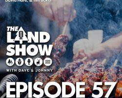 The Land Show Episode 57