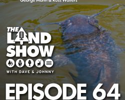 The Land Show Episode 64