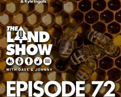 The Land Show Episode 72