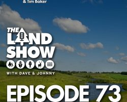 The Land Show Episode 73