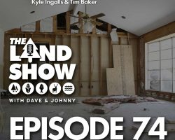 The Land Show Episode 74