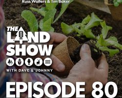 The Land Show Episode 80