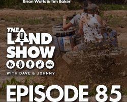 The Land Show Episode 85