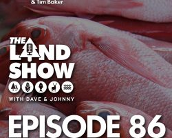 The Land Show Episode 86