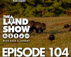The Land Show Episode 104