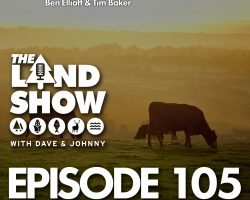 The Land Show Episode 105