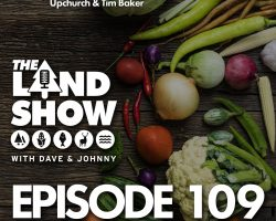 The Land Show Episode 109