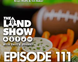 The Land Show Episode 111