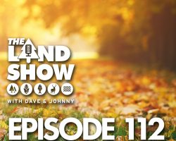 The Land Show Episode 112