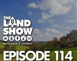 The Land Show Episode 114
